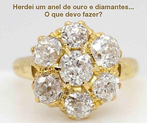 Herdei um anel com ouro e diamantes... O que devo fazer?